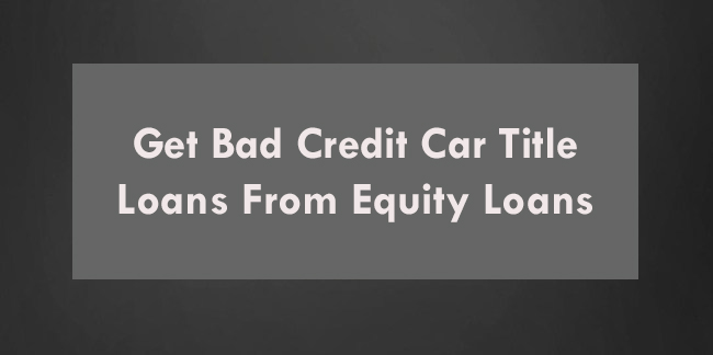 Get Bad Credit Car Loans St.John's From Equity Loans Canada!